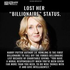 JK Rowling lost her billionaire status by donating so much of her money.