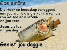Evening Greetings, Goeie More, Afrikaans Quotes, Special Quotes, Spiritual Inspiration, Bible Quotes, Good Morning, Motivational, Language