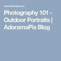 Photography 101 - Ou