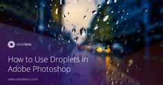 How to use Droplets in Adobe Photoshop