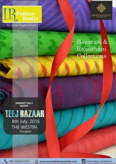 Introducing an Economic range of colourful Banarasi & Rajasthani Kurtis and Salwar materials directly from the Indian market by IR Fashion Studio @ #Serendipity_Take_8 #Teej_Bazaar @ The Westin Gurgaon on 8th July. You don't want to miss this!