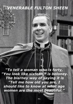 Fulton Sheen. The Father of Catholic Pick Up Lines.