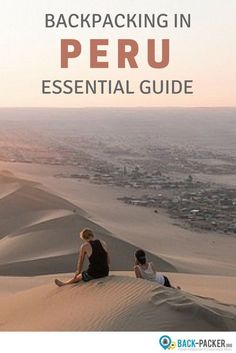 A complete guide to backpacking in Peru. A country filled with beautiful places, this post includes practical tips for planning the ultimate Peru trip, and includes the best things to do in destinations such as Cusco (the gateway to Machu Picchu), Lima, Puno and more. Adventure travel in South America.| Back-packer.org#Peru #backpackingperu