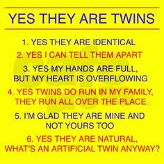 Identical twins comebacks :) I love this! Question I have to answer ALL the time!