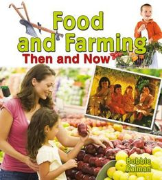 While today most food is bought from a grocery store, many years ago food was grown and harvested on the family farm. This informative title examines different types of foods eaten and how they were produced from the olden days to the present. All In One, The Past, Modern Games, Compare And Contrast, Book Format, Student Teaching, Types Of Food, Then And Now, Grocery Store