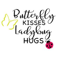Silhouette Design Store: butterfly kisses, ladybug hugs