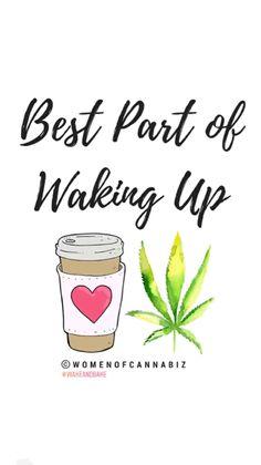 Cannabis and Coffee #wakeandbake #riseandgrind #cannabiswomen