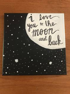 I love you to the moon and back Custom canvas I love you to the. I love you to th