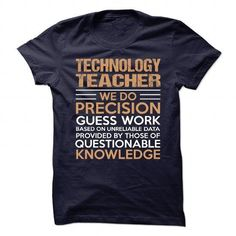 TECHNOLOGY-TEACHER - Precision T Shirts, Hoodies Sweatshirts. Check price ==► http://store.customtshirts.xyz/go.php?u=https://www.sunfrog.com/No-Category/TECHNOLOGY-TEACHER--Precision.html?41382