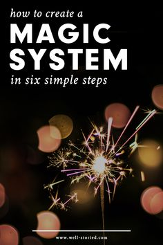 Are you looking to liven up your story world with a little magic, writer? Learn to create original and believable magic systems today in just six simple steps!