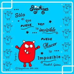 Only he who can see the invisible can do the impossible -Frank L. Gaines. Sólo el que puede ver lo invisible puede hacer lo imposible /    Pynngo sabe que a veces, sólo es cuestión de creer en ti mismo!  #hacer #imposible #poder #guyuminos #ilustracion #gif #cute