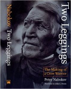 Two Leggings: The Making of a Crow Warrior: Peter Nabokov, John C. Ewers: 9780803283510: Amazon.com: Books