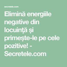 Elimină energiile negative din locuinţă și primește-le pe cele pozitive! - Secretele.com
