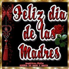 SUEÑOS DE AMOR Y MAGIA: Feliz día de las Madres
