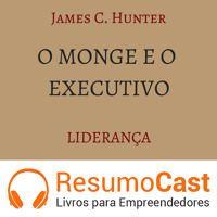 O monge e o executivo resumido em áudio. www.resumocast.com.br