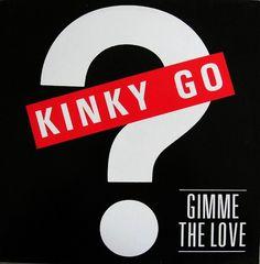 Kinky Go- Gimme The Love (Vinyl,7'')1986 Love Label, Italo Disco, Kinky, Writing, Being A Writer