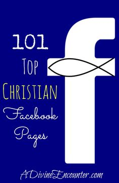Fill your newsfeed with truth, encouragement, and inspiration from the top Christian Facebook pages! http://adivineencounter.com/101-top-christian-facebook-pages
