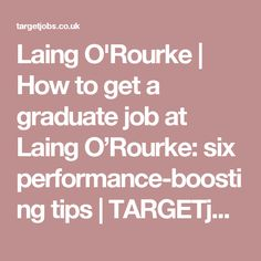 Laing O'Rourke | How to get a graduate job at Laing O'Rourke: six performance-boosting tips | TARGETjobs