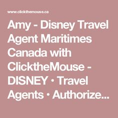 Amy - Disney Travel Agent Maritimes Canada with ClicktheMouse - DISNEY • Travel Agents • Authorized Disney Vacation Planners • Experts In Disney Destinations
