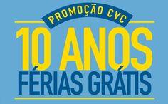 Promoção CVC 10 anos de férias grátis! #cvc #promoção #viagem #férias