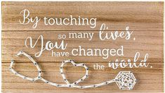 """""""Touching so many lives you have changed the world"""" Wood Sign with Stethoscope Design. Thank You Gifts for Doctors. Retirement gifts for doctors. Thank You Gifts, Gifts For Him, Retirement Gifts For Women, Doctor Gifts, Appreciation Gifts, Nurse Gifts, String Art, Change The World, Wood Signs"""