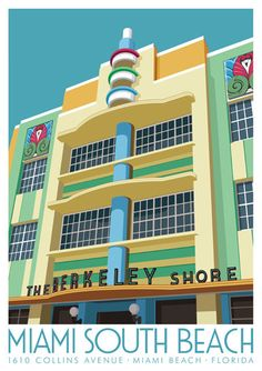 Travel poster of The Berkeley Shore Hotel, Miami, Florida Art Deco. Miami Art Deco, Art Deco Bar, Art Deco Design, South Beach Miami, Miami Florida, Florida Travel, Beach Travel, Art Nouveau, Retro Poster
