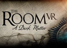 After the initial announcement last year at we now have a release date for The Room VR. The puzzle VR title will be available next month, on March Vr Headset, Dark Matter, Escape Room, New Chapter, Motion Design, Mystery, Lettering, 3d, Dear Santa