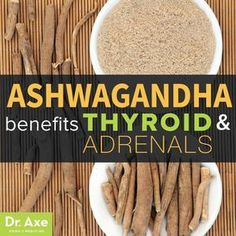 Ashwagandha Benefits Thyroid and Adrenals - Dr. Axe #thyroids
