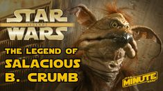 The Legend of Salacious Crumb - Star Wars Explained