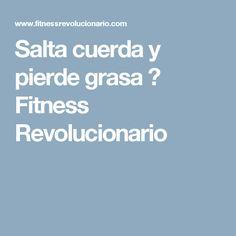 Salta cuerda y pierde grasa ⋆ Fitness Revolucionario