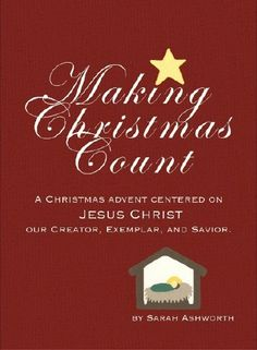 """Making Christmas Count"" is an advent calendar that teaches why we celebrate the birth of Jesus and ties Christmas traditions to our Savior's life and teachings. Merry Christmas!"