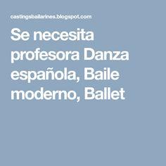 Se necesita profesora Danza española, Baile moderno, Ballet