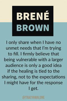 I only share when I have no unmet needs that I'm trying to fill. I firmly believe that being vulnerable with a larger audience is only a good idea if the healing is tied to the sharing, not to the expectations I might have for the response I get. Great Quotes, Quotes To Live By, Me Quotes, Motivational Quotes, Inspirational Quotes, Change Quotes, Attitude Quotes, Psych Quotes, Strong Quotes