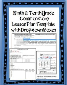 9th and 10th Grade Common Core Lesson Plan Template with drop-down boxes. You can even customize the lesson plan format! All grade levels available