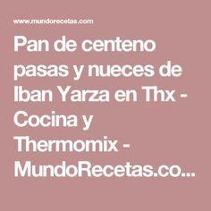 Pan de centeno pasas y nueces de Iban Yarza en Thx - Cocina y Thermomix - MundoRecetas.com
