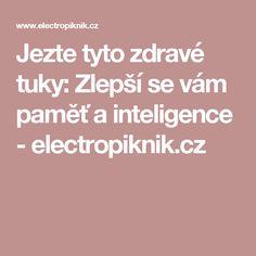 Jezte tyto zdravé tuky: Zlepší se vám paměť a inteligence - electropiknik.cz