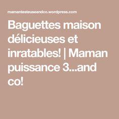 Baguettes maison délicieuses et inratables! | Maman puissance 3...and co!