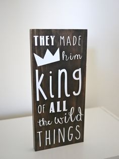 Where The Wild Things Are Baby, King Of All The Wild Things, Wood Sign, Woodland Nursery