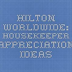 Hilton Worldwide: Housekeeper Appreciation Ideas