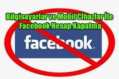 Bilgisayar ve Mobil Aygıtlardan Facebook Hesap Kapatma