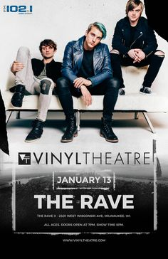 FM 102/1 presents VINYL THEATRE Friday, January 13, 2017 at 8pm The Rave/Eagles Club - Milwaukee WI All Ages to enter / 21+ to drink