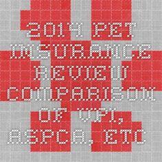 2014 Pet Insurance Review - comparison of VPI, ASPCA, etc.