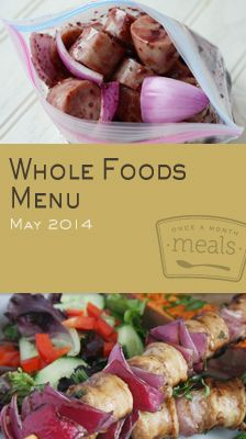 Whole Foods May 2014 Menu | OAMC from Once A Month Meals | Freezer Cooking | Freezer Meals