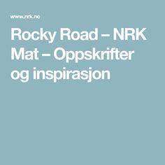 Rocky Road – NRK Mat – Oppskrifter og inspirasjon Rocky Road, Smoothies, Baking, Baking Soda, Bread Making, Patisserie, Smoothie, Backen, Sweets