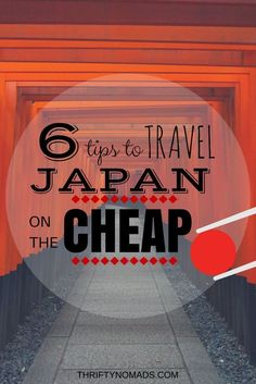 Think Japan is pricey? Think again. Here's 6 practical tips to do it on the cheap!