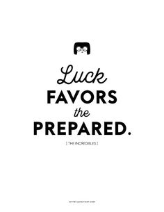 Printable The Incredibles Edna Mode quote Luck Favors the Prepared Download 8.5…
