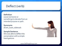 SAT Word of the Day!  DEFLECT (verb) Download our Daily SAT Vocab flashcards from www.SATPrepGroup.com