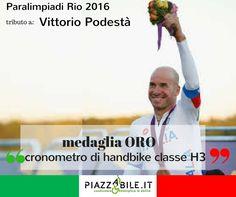 medaglia ORO Vittorio Podestà cronometro di handbike classe H3 paralimpiadi Rio 2016  piazzabile.it
