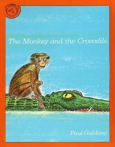 The Monkey and the Crocodile: A Jataka Tale from India - Paul Galdone