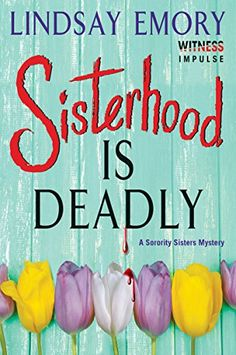 Sisterhood is Deadly: A Sorority Sisters Mystery by Lindsay Emory http://www.amazon.com/dp/B00TE9BZXE/ref=cm_sw_r_pi_dp_hQRIvb1QJ26D6
